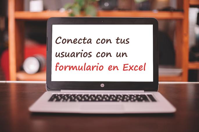 Conecta con tus usuarios con un formulario de Excel