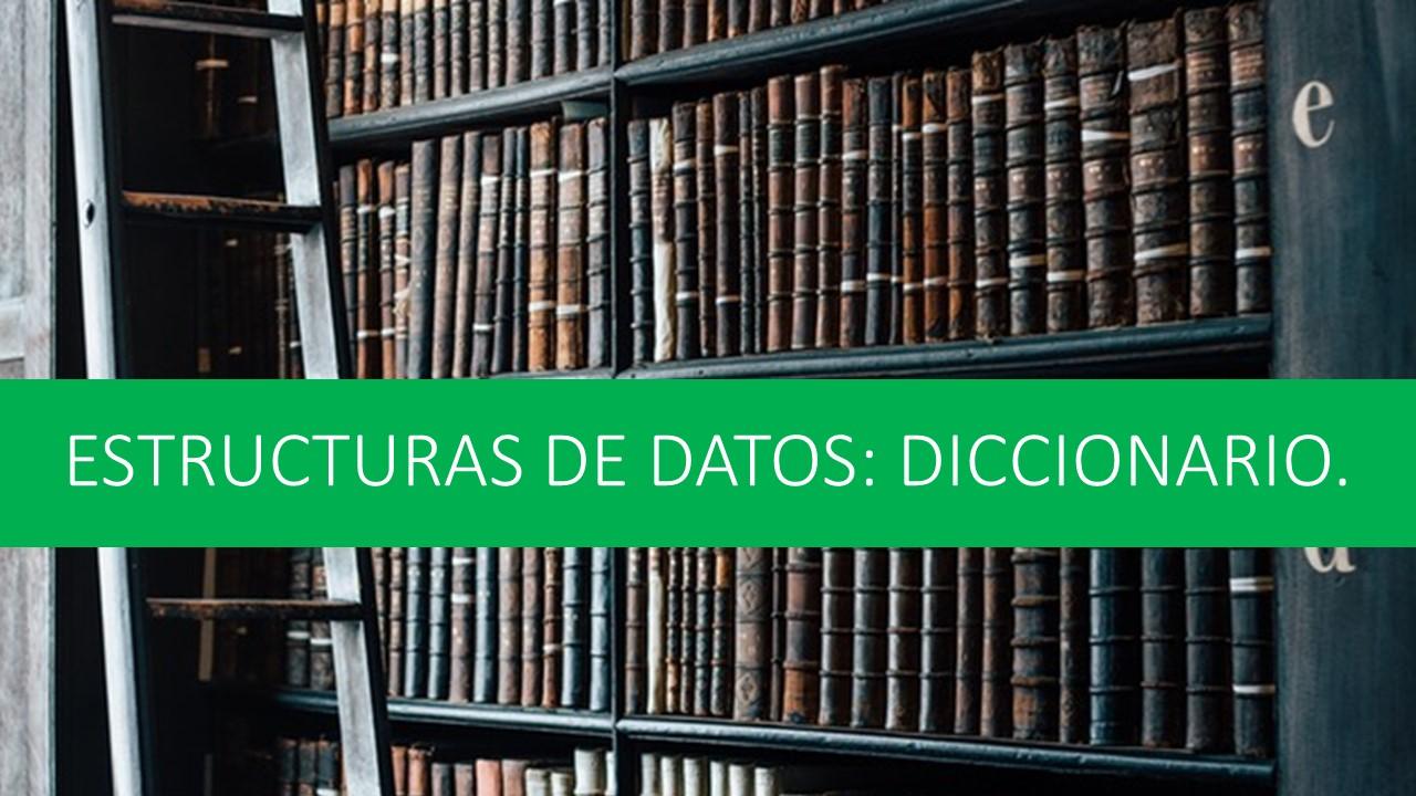 Estructuras de datos: diccionario